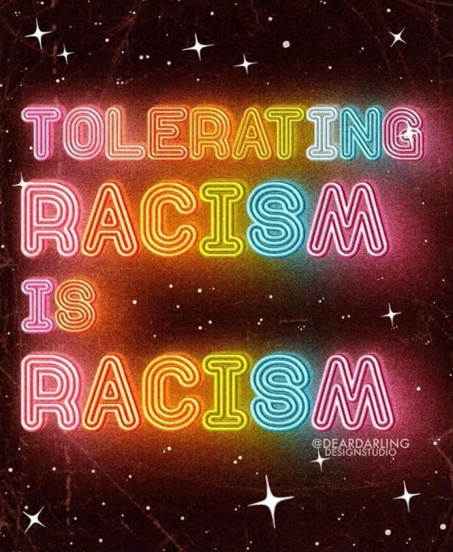 Tolerating Racism Is Racism